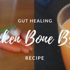 Gut Healing Recipe: Chicken Bone Broth